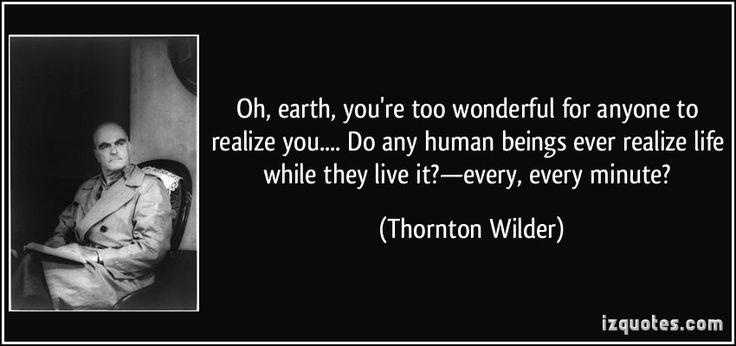 --Thornton Wilder