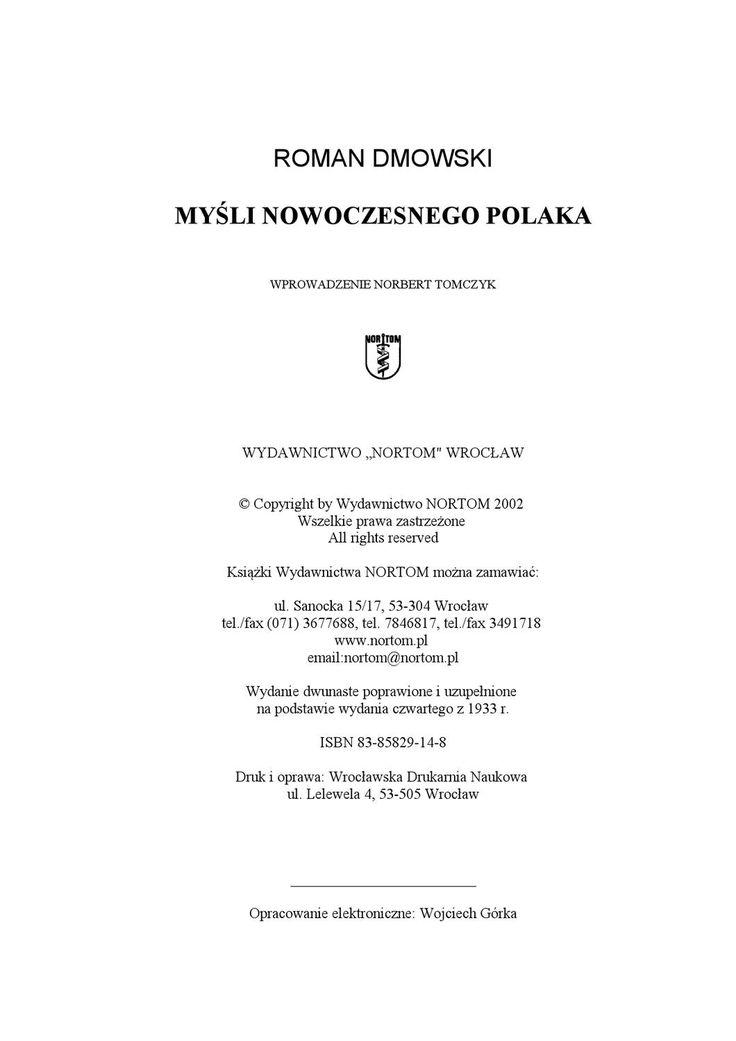 http://pkn.blox.pl/2017/04/Roman-Dmowski-Mysli-nowoczesnego-Polaka.html Roman Dmowski: Myśli nowoczesnego Polaka. PDF https://www.facebook.com/groups/Prawdziwi.Narodowcy/