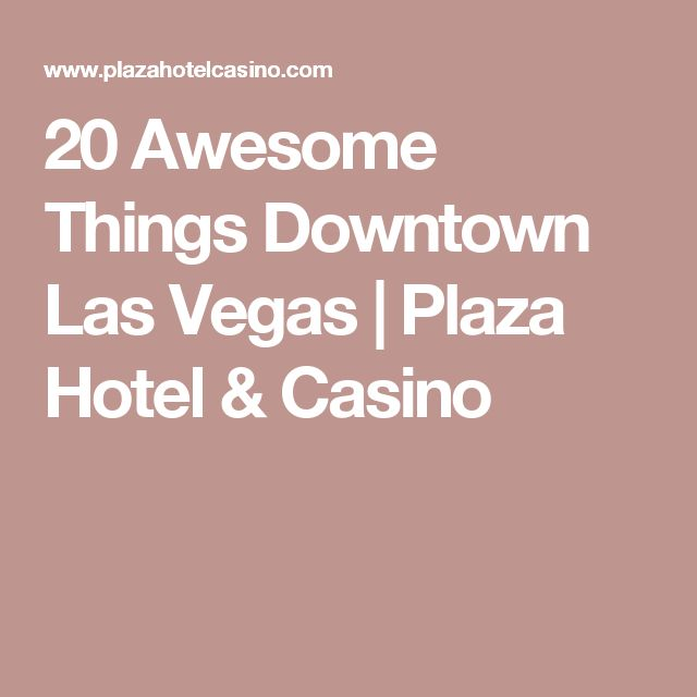 20 Awesome Things Downtown Las Vegas   Plaza Hotel & Casino
