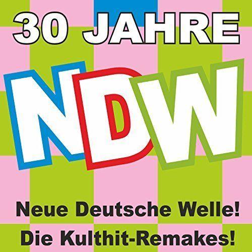 VA - 30 Jahre NDW! Neue Deutsche Welle! Die Kulthit-Remakes! (2017)