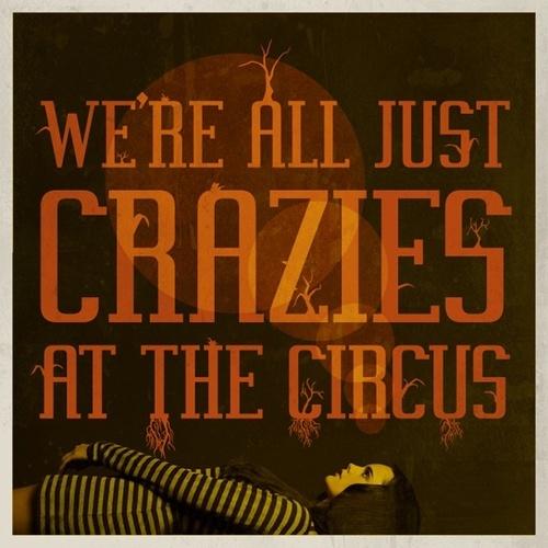 Tumblr: Circus Circus, Cartham Carnivale, Artful Circus, Quotes, Calliope Circus, Circus B Rs Rkus, Circus Crazies, Night Circus