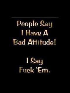 Full blown Fuck you attitude evaluate