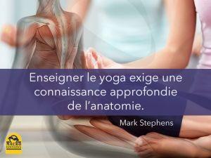 Enseigner le hata yoga exige une connaissance approfondie de l'anatomie.