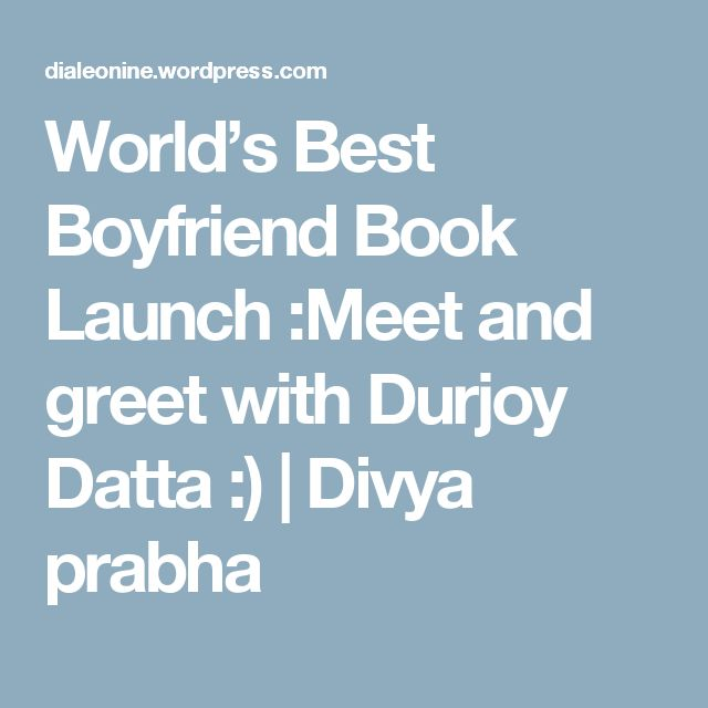 World's Best Boyfriend Book Launch :Meet and greet with Durjoy Datta :) | Divya prabha