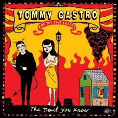 Tommy Castro & the Painkillers - The Devil You Know - Features Tommy's stripped-down, fired-up new band, The Painkillers. http://www.alligator.com/albums/The-Devil-You-Know/