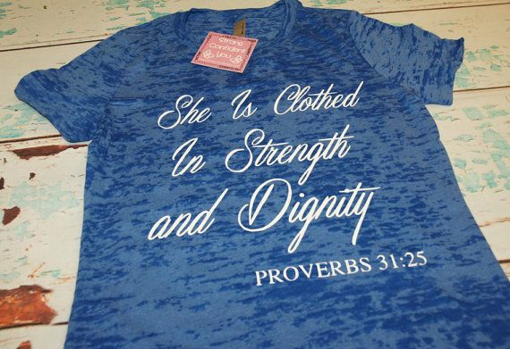 Burnout T-Shirt. She is Clothed In Strength and Dignity Proverb 31:25. Women's T-Shirt. Gym T-Shirt. Workout Shirt. Exercise Apparel. on Etsy, $22.00