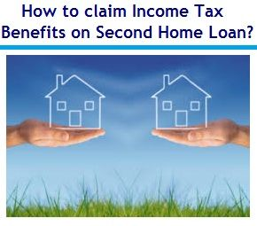 This article is about how to claim Income Tax Benefits on Second Home Loan. You can claim second home loan tax benefits in India with certain conditions