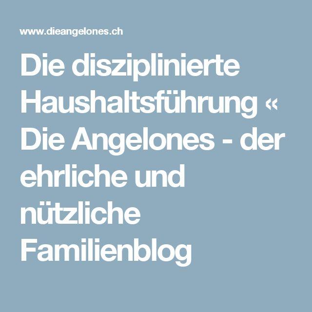 Die disziplinierte Haushaltsführung « Die Angelones - der ehrliche und nützliche Familienblog