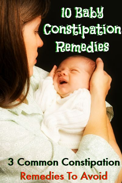 10 Baby constipation remedies. 3 Common constipation remedies to avoid.