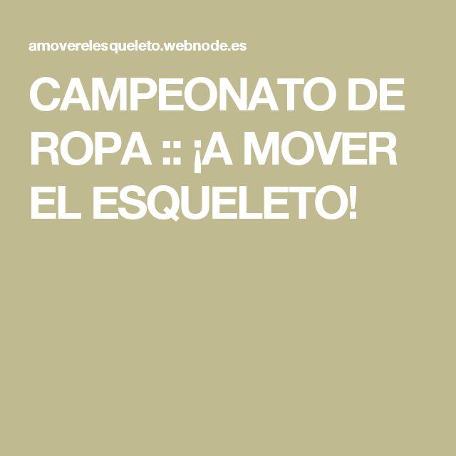 CAMPEONATO DE ROPA :: ¡A MOVER EL ESQUELETO!
