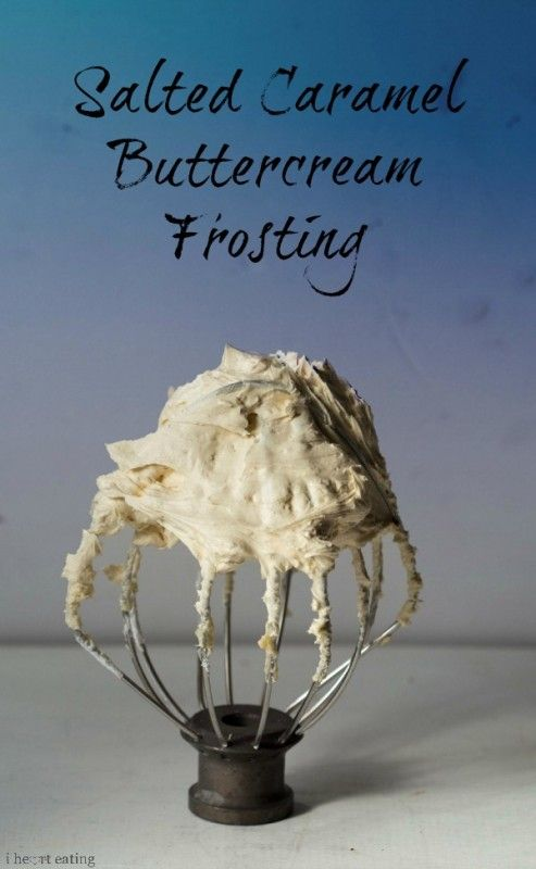 Salted Caramel Buttercream Frosting Recipe - i heart eating