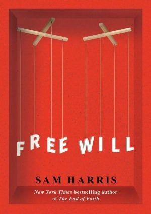 Free Will by Sam Harris | http://mirlyn-classic.lib.umich.edu:80/F/?func=direct&doc_number=000149690&local_base=U-MIU30