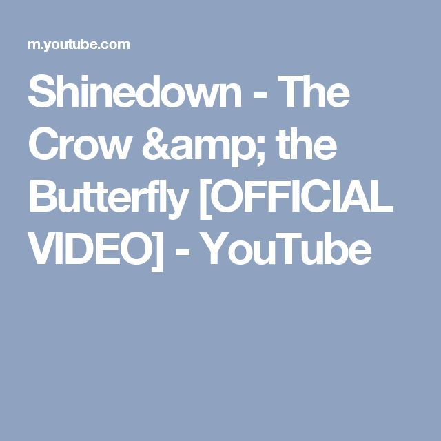 Shinedown - The Crow & the Butterfly [OFFICIAL VIDEO] - YouTube