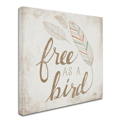 "Trademark Art 'Free as a Bird Beige' Textual Art on Wrapped Canvas Size: 35"" H x 35"" W"