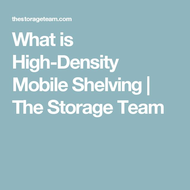 What is High-Density Mobile Shelving | The Storage Team