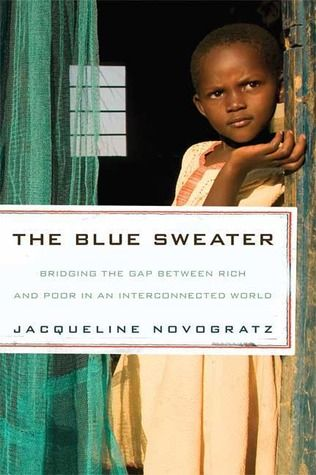 The Blue Sweater is the inspiring story of a woman who left a career in international banking to spend her life understanding and tackling global #poverty. It all started in Virginia with the blue sweater she gave to Goodwill. 11 years later in Africa, she spotted a young boy wearing that very sweater, with her name still on the tag inside.