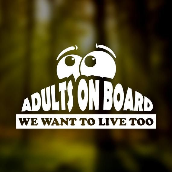 Car Truck SUV Decal Sticker Window Funny Adults On Board We Want To Live Too