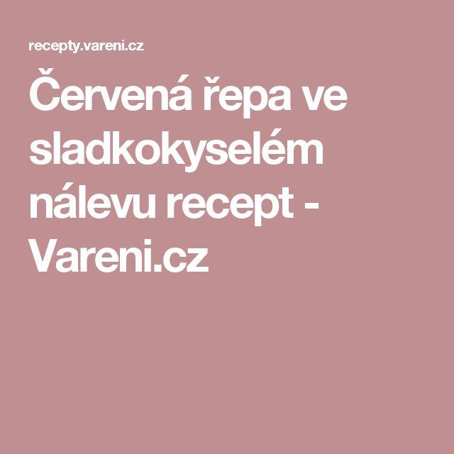 Červená řepa ve sladkokyselém nálevu recept - Vareni.cz