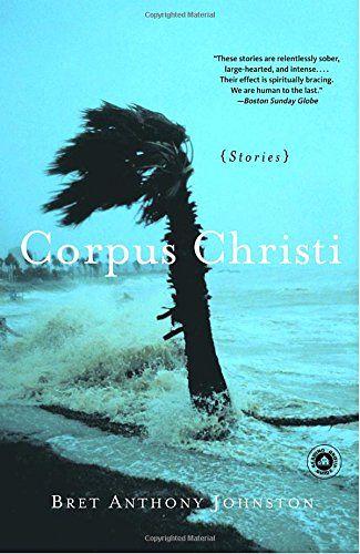 Corpus Christi: Stories by Bret Anthony Johnston