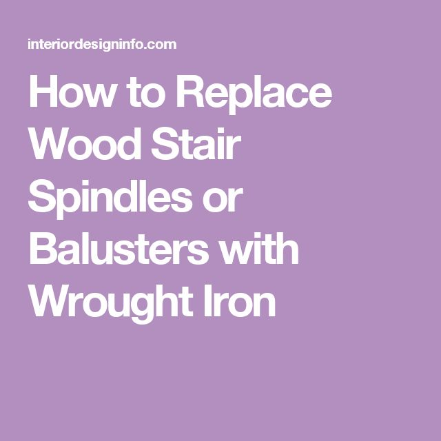 Best How To Replace Wood Stair Spindles Or Balusters With Wrought Iron Stair Spindles Wood Stairs 400 x 300