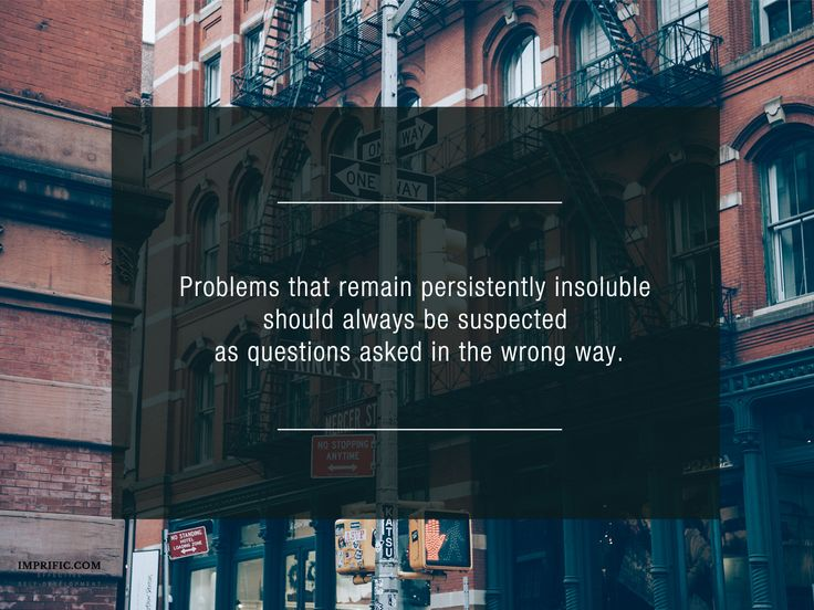 Problems that remain persistently insoluble should always be suspected as questions asked in the wrong way. ~ Alan Watts #spirituality #problems #life #inspiration #quotes #coaching