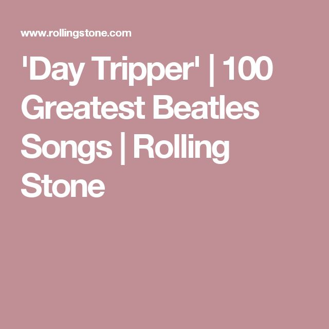 'Day Tripper' | 100 Greatest Beatles Songs | Rolling Stone