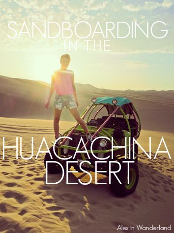 Sandboarding and riding dune buggies in the Huacachina Desert was an absolute highlight of my time in Peru.  So fun that I went twice!  A must-do for adventure-seekers in South America | Alex in Wanderland
