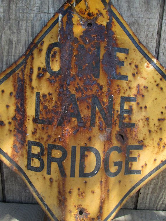 Rare Vintage Rusty Metal One Lane Bridge Sign - California Road Sign