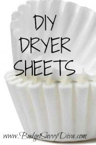 DIY:   Dryer Sheets - coffee filters and fabric softener-that's it!   Saves $$$!