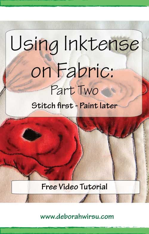 Using Inktense on fabric part two - Stitch first, paint later | Deborah Wirsu Textile Artist | using Intense on fabric | Inktense on fabric tutorial | paint fabric with Inktense