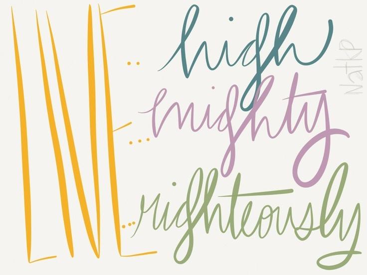 Live High.  Live Mighty.  Live Righteously.  jason mraz