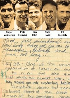 "Jim Elliot, Nate Saint, Pete Fleming, Ed McCully, Roger Youderian: January 8, 1956 ""He is no fool who gives what he cannot keep to gain that which he cannot lose."" Jim Elliot"