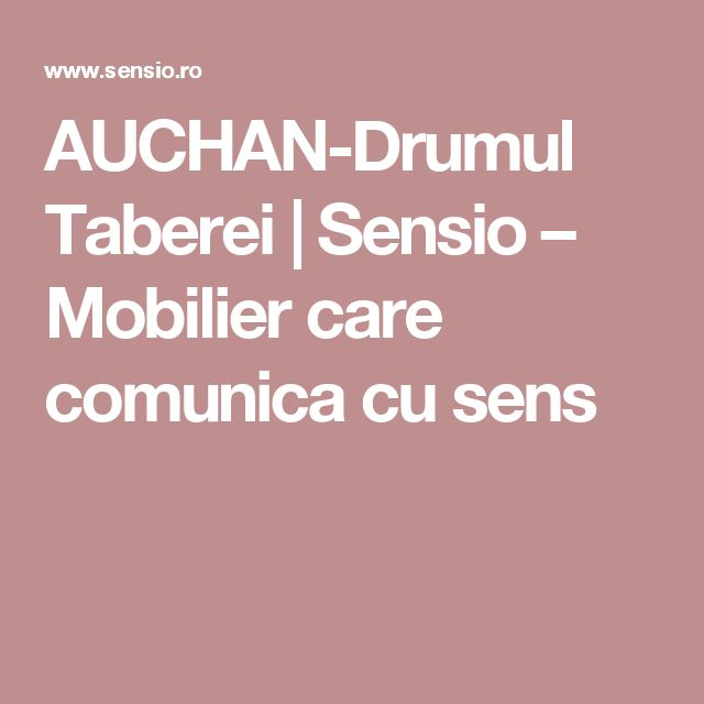 AUCHAN-Drumul Taberei   Sensio – Mobilier care comunica cu sens