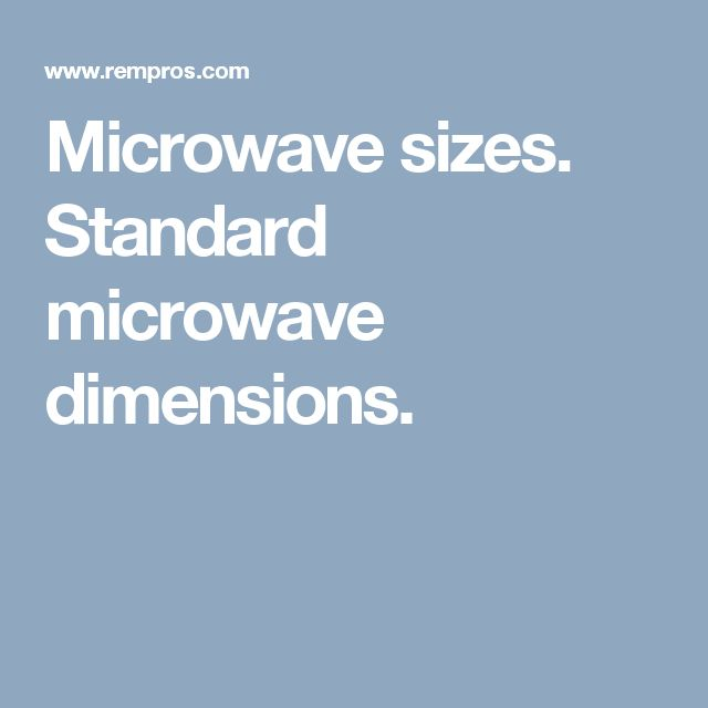 Microwave sizes. Standard microwave dimensions.