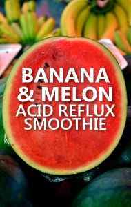 Dr Oz: Banana Melon Ginger Smoothie Prevents Acid Reflux: Almond Milk, Cantaloupe, Watermelon, Honeydew melon, Fresh Ginger, Banana (the more overripe the better for your gut)