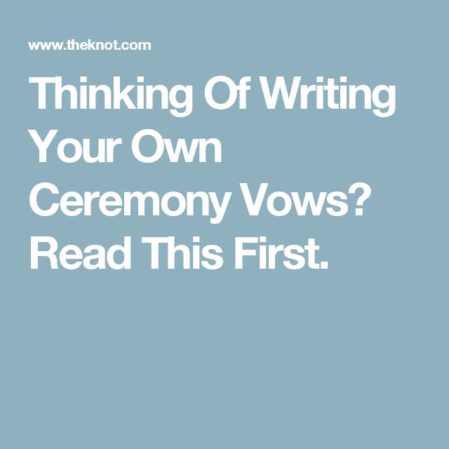 Thinking Of Writing Your Own Ceremony Vows? Read This First.