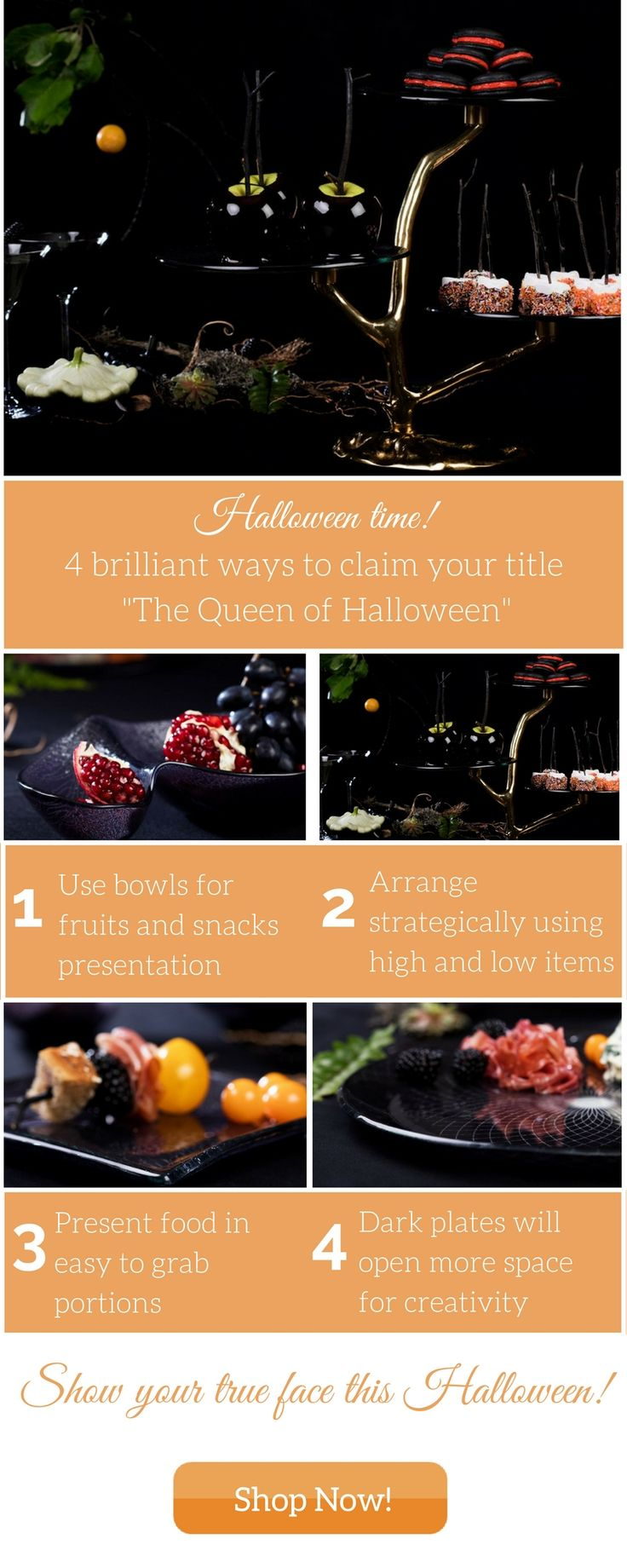 Be The Queen of Halloween this year and throw the most chic cocktail party for the event! Classy guests only!  Organize a mysteriously elegant table setting using designer items presenting your choice of cocktail food and drinks.  Halloween themed events have never been so classy!  Chose from designer collection of luxury dinnerware, special bowls and high tea stand for more drama!  Get inspired today! It's only one day of the year to be so scarily fantastic!