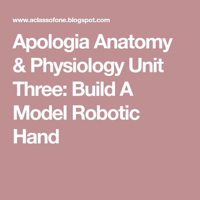 Apologia Anatomy & Physiology Unit Three: Build A Model Robotic Hand