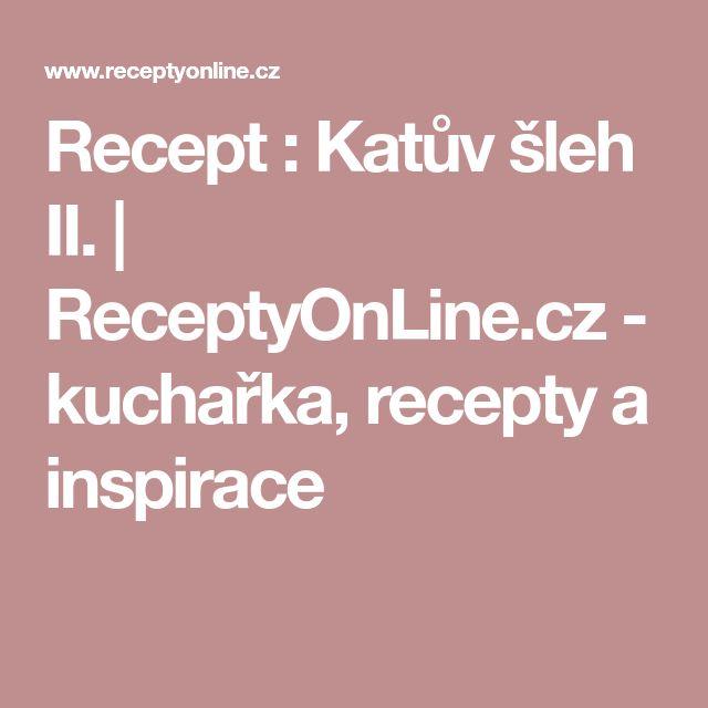 Recept : Katův šleh II. | ReceptyOnLine.cz - kuchařka, recepty a inspirace