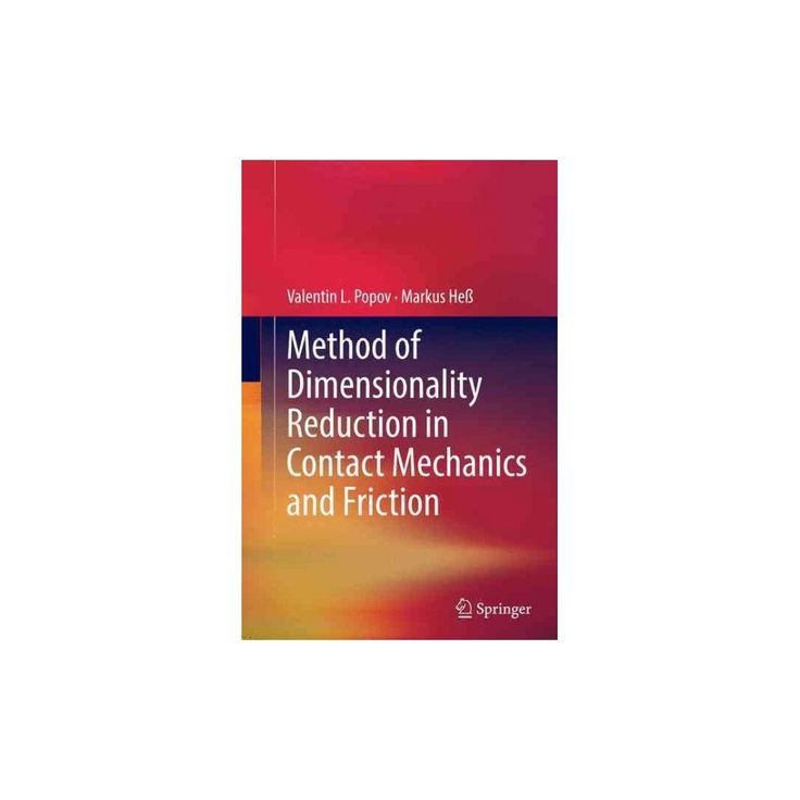 Method of Dimensionality Reduction in Contact Mechanics and Friction (Reprint) (Paperback) (Valentin