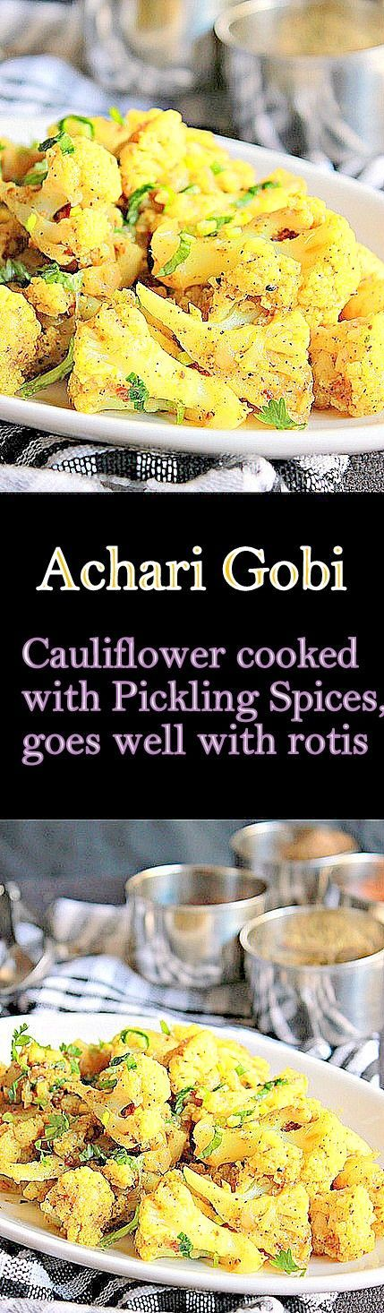 Achari Gobi, Cauliflower cooked with Pickling spices, goes well with rotis..