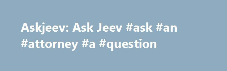 Askjeev: Ask Jeev #ask #an #attorney #a #question http://ask.remmont.com/askjeev-ask-jeev-ask-an-attorney-a-question/  #ask jee # HTTP Header Analysis Http-Version. 1.1 Status-Code. 200 Status. 200 OK Server. nginx Date. Tue, 11 Jun 2013 14:45:51 GMT Content-Type. text/html Transfer-Encoding. chunked Connection. keep-alive Alexa Search Engine Traffic Full WHOIS Lookup The data contained in GoDaddy.com,…Continue Reading