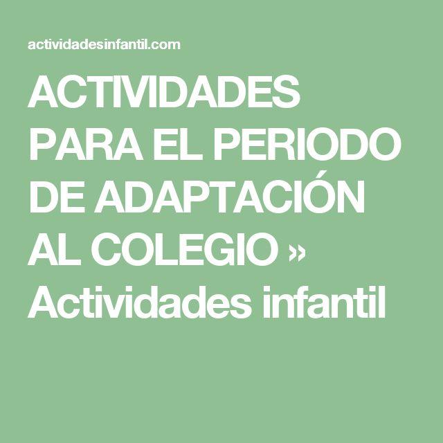 ACTIVIDADES PARA EL PERIODO DE ADAPTACIÓN AL COLEGIO » Actividades infantil