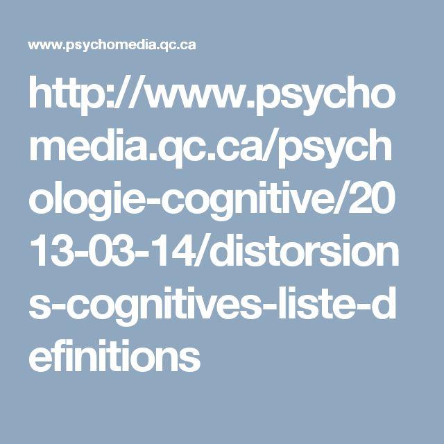 http://www.psychomedia.qc.ca/psychologie-cognitive/2013-03-14/distorsions-cognitives-liste-definitions
