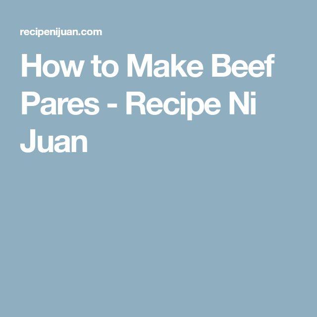How to Make Beef Pares - Recipe Ni Juan
