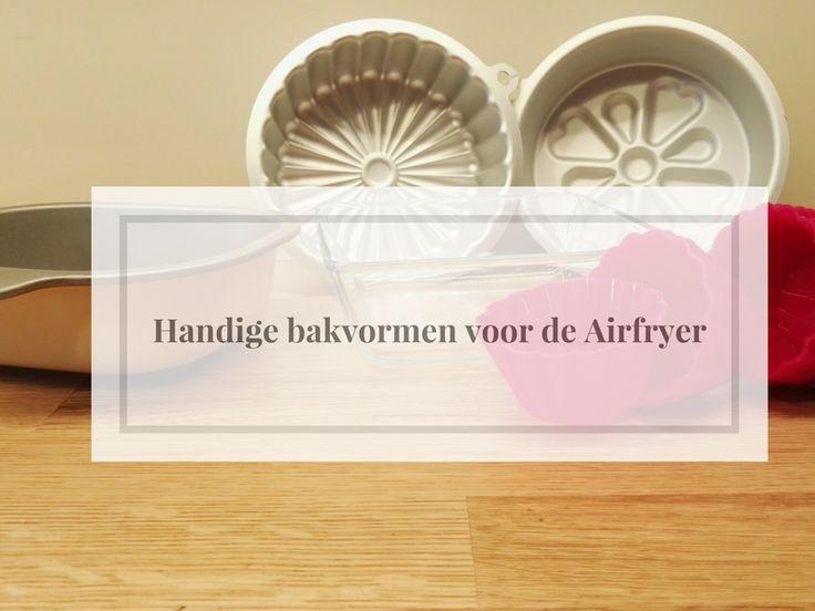 Welke bakvormen voor de Airfryer zijn er? Ik zet een aantal tips voor je op een rij!