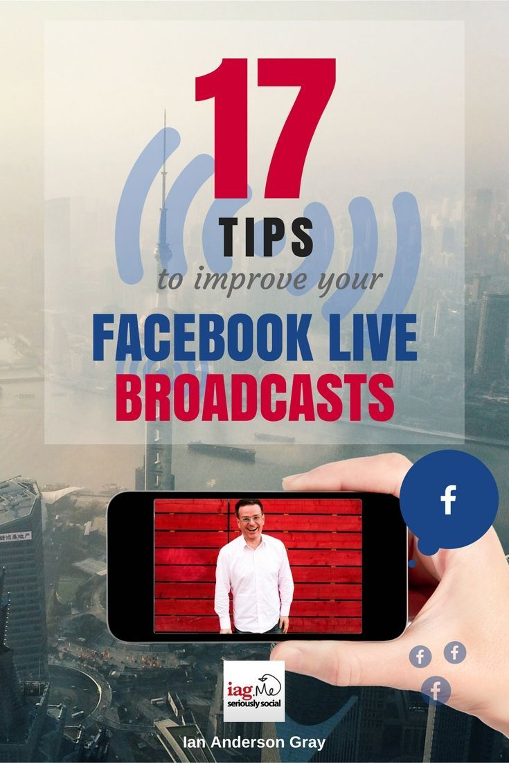 17 Tips to Improve your Facebook Live Broadcasts via @iagdotme