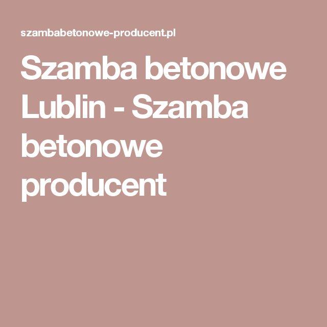 Szamba betonowe Lublin - Szamba betonowe producent