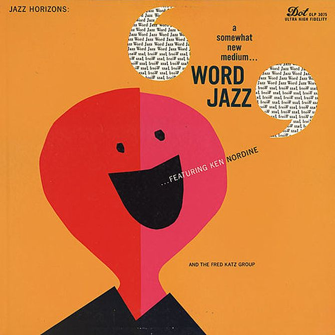 5 reasons why I like this album art:  1. Colors give off a vibrant feel 2. Caption 'word jazz' is accompanied by creative concept of speech bubbles filled with text 3. The abstract feel of the 'person' 4. Circular theme + contrast with solids font 5. Variety of different fonts used