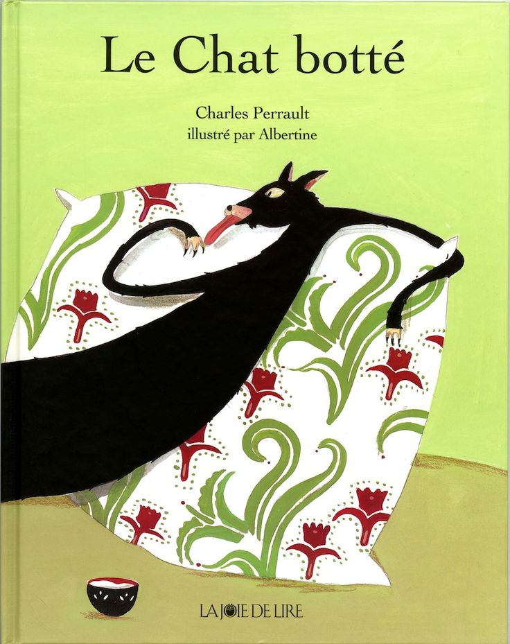 ¤ Le chat botté - Puss in Boots   by Charles Perrault (author), Albertine (illustrator). Published by la joie de lire.